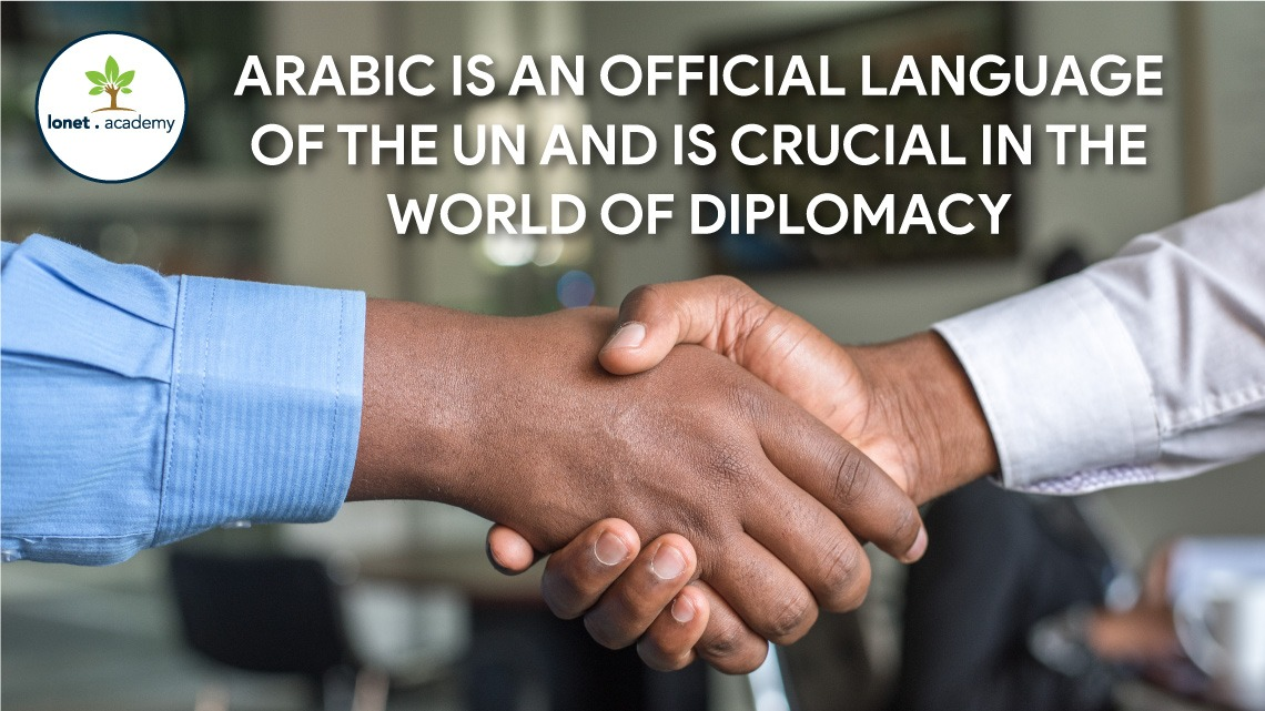 The Arabic language skills are crucial in  the world of diplomacy. Lonet.Academy