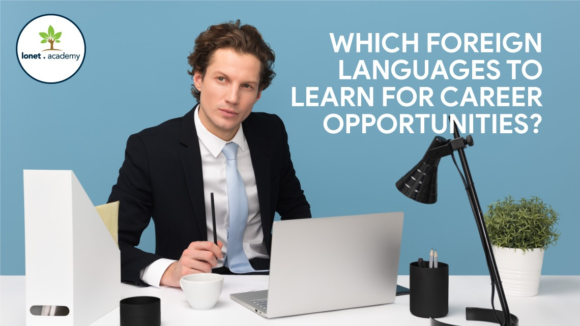 Which Foreign Languages To Learn For Career Opportunities?